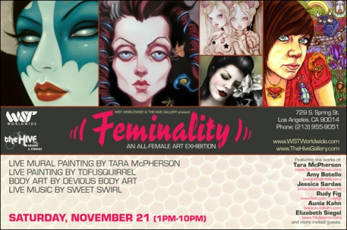 "Betsey J — her team and friends will host an event entitled ""Feminality"", an all female artist themed exhibition, that will be held in LA on Nov 21st at the Hive Gallery."